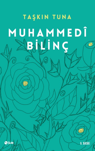 Muhammedi Bilinç; Külli Aklın Evrene Yansıması