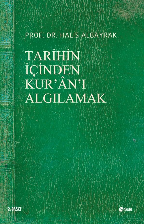 Tarihin İçinden Kur'an'ı Algılamak
