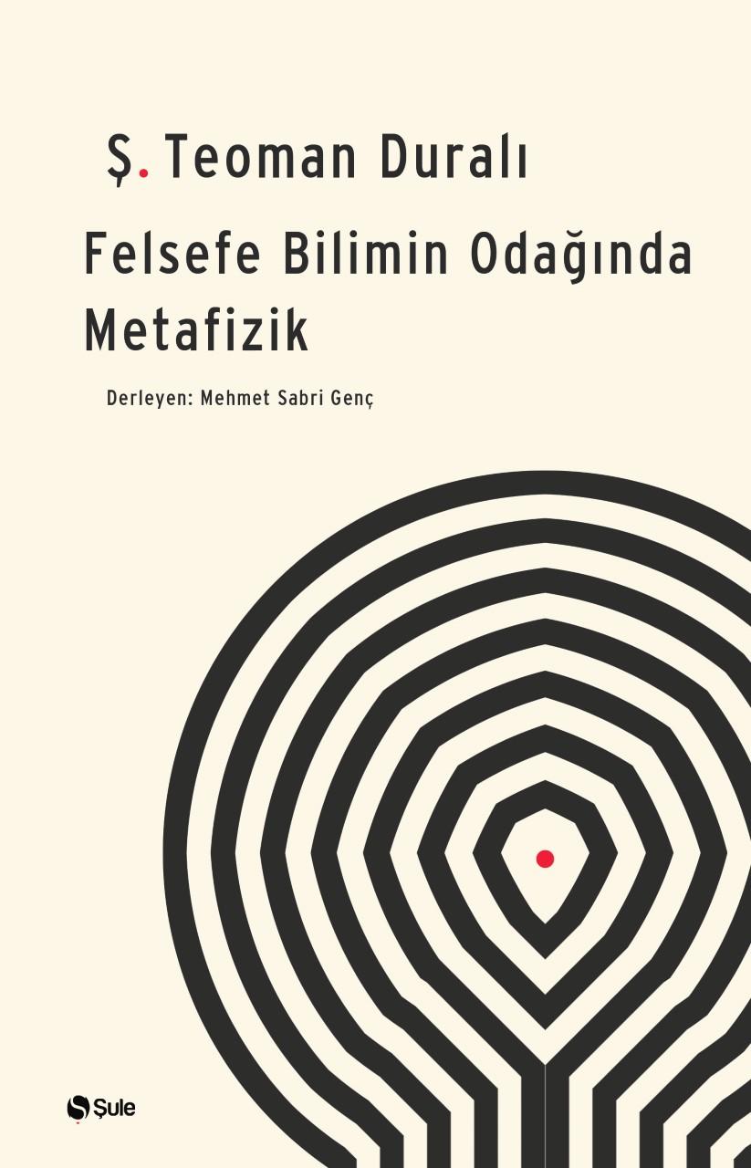 Felsefe - Bilimin Odağında Metafizik