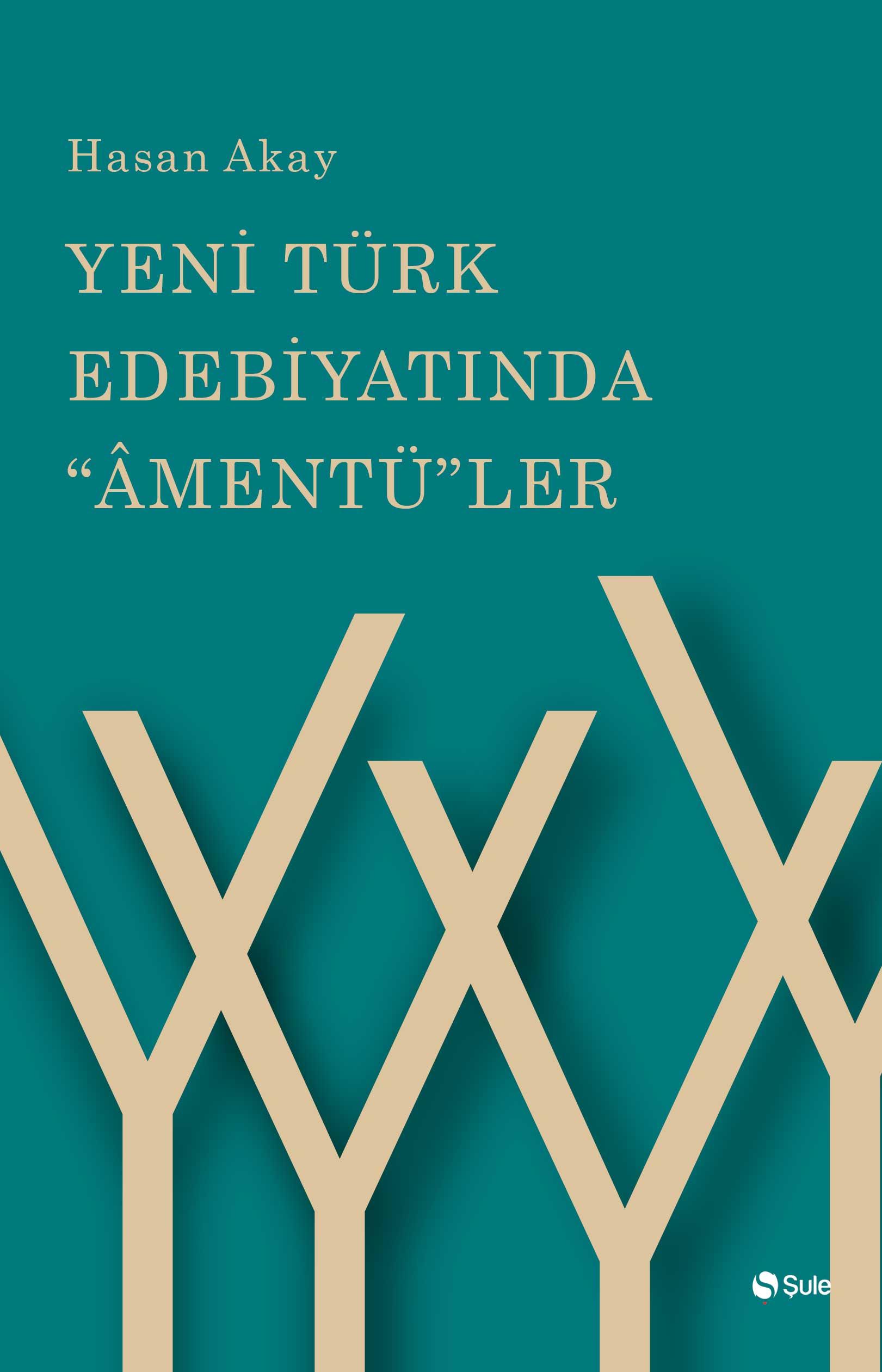 Yeni Türk Edebiyatinda Amentüler
