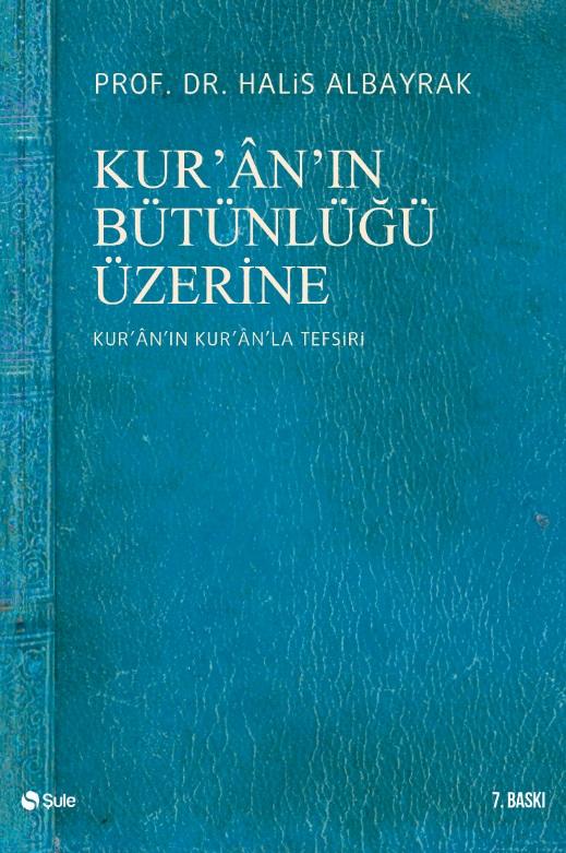 Kur'an'ın Bütünlüğü Üzerine